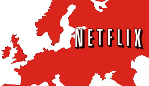 Netflix is gearing up for European launch