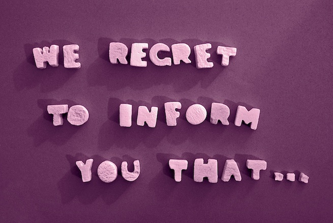 We regret to inform you that... (photo of rejection phrase)