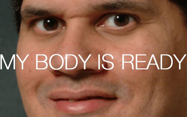 Reggie Fils-Aime my body is ready E3 meme Nintendo 2012