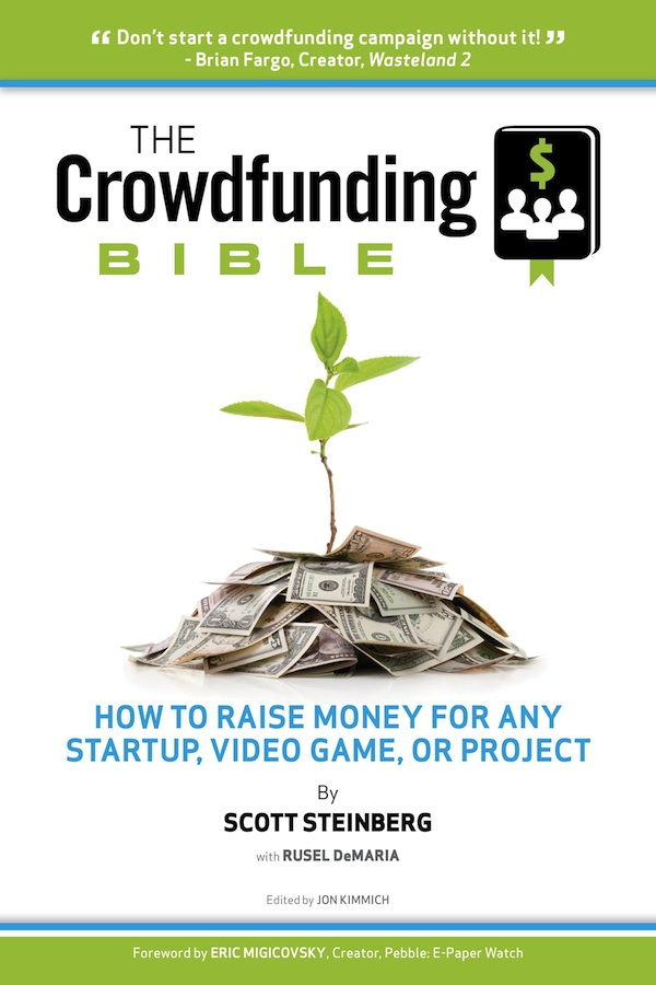 cover of The Crowdfunding Bible by Scott Steinberg