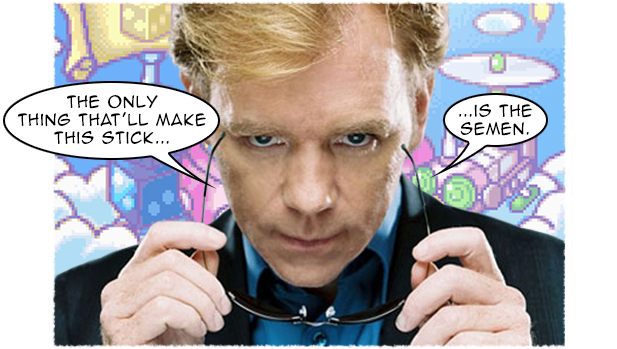 Horatio Caine knows his shit, and semen.