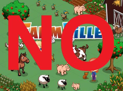 No Farmville here