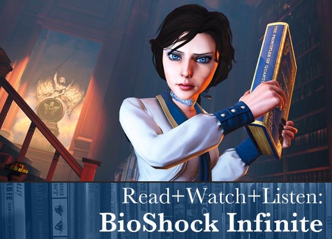 Read+Watch+Listen: BioShock Infinite