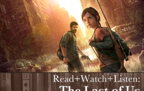 Read+Watch+Listen: The Last of Us