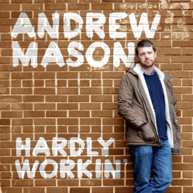 hardly-workin-andrew-mason