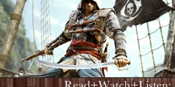 Read+Watch+Listen: Bonus material for Assassin's Creed IV fans