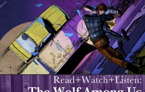 Read+Watch+Listen: The Wolf Among Us