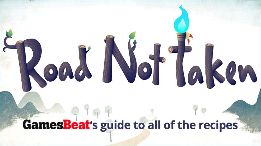 Road Not Taken GamesBeat recipe guide