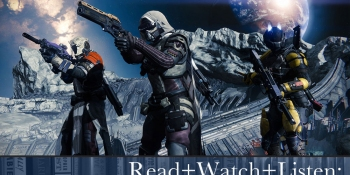 Read+Watch+Listen: Bonus material for Destiny fans