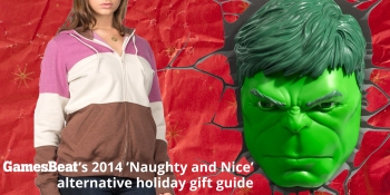 GamesBeat's 2014 'Naughty and Nice' alternative holiday gift guide