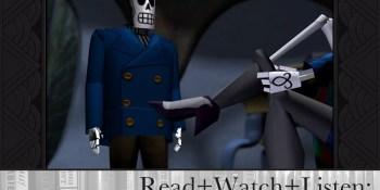 Read+Watch+Listen: Bonus material for Grim Fandango fans