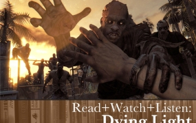 Read+Watch+Listen: Dying Light