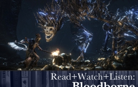 Read+Watch+Listen: Bloodborne