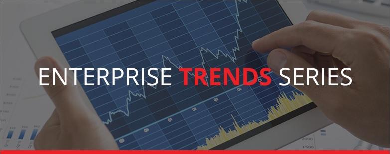 Enterprise Trend Series