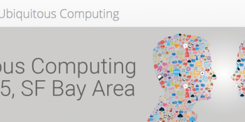 Google will hold Ubiquitous Computing Summit in San Francisco this fall