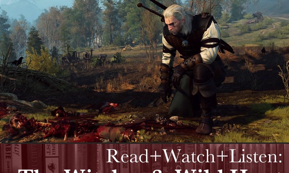 Read+Watch+Listen: The Witcher 3