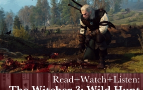 Read+Watch+Listen: The Witcher 3