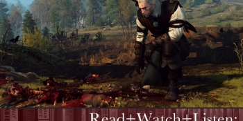 Read+Watch+Listen: Bonus material for Witcher 3 fans
