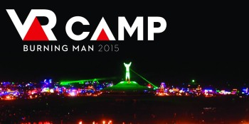 Virtual reality will make Burning Man even trippier — if you Kickstart this project