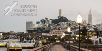 Growth Marketing Conference: The best of Silicon Valley growth strategies