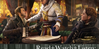 Read+Watch+Listen: Bonus material for Assassin's Creed: Syndicate fans
