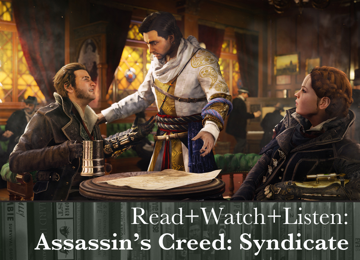 Read Watch Listen Bonus Material For Assassin S Creed Syndicate