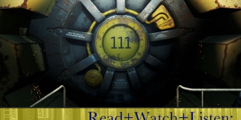 Read+Watch+Listen: Bonus material for Fallout 4 fans