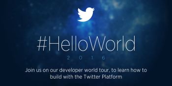 Twitter takes its #HelloWorld campaign on the road to win over developers