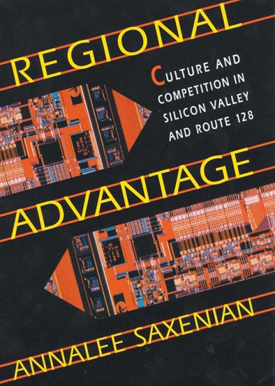 Regional Advantage by Annalee Saxenian studied the rise of Silicon Valley over Boston.
