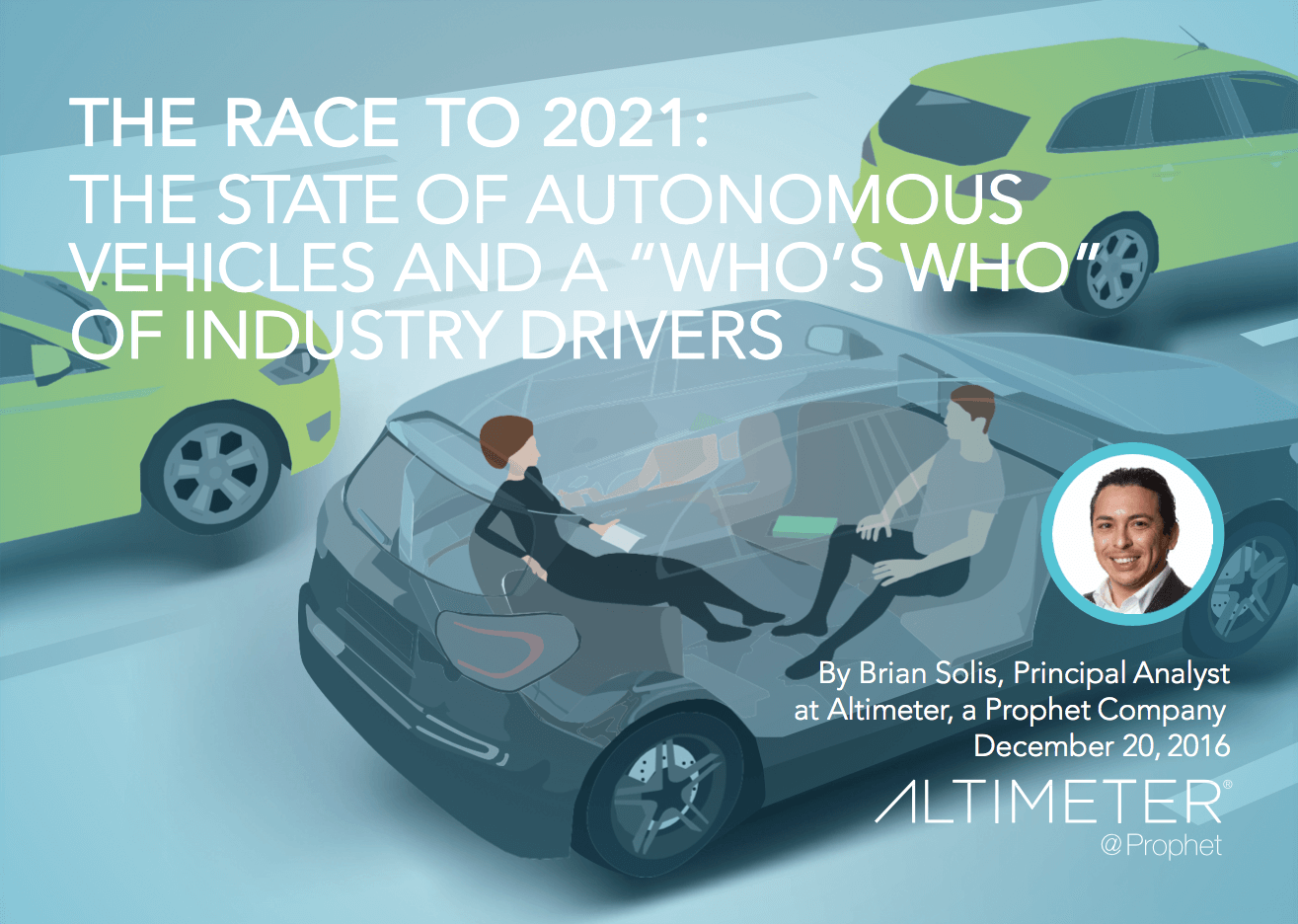 """""""The Race to 2021"""", a report by Brian Solis on the state of autonomous vehicles."""