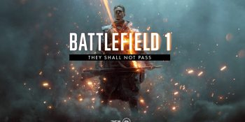 EA announces Battlefield 1's first expansion: They Shall Not Pass