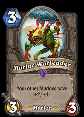Murloc Warleader.