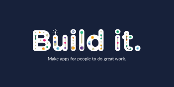 Slack streamlines platform to give custom and shared apps the same API features