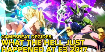 E3 2017: What the hell happened? GamesBeat Decides