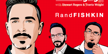 Rand Fishkin, super-haves, and the state of SEO – VB Engage