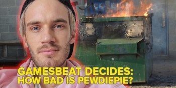 What is wrong with PewDiePie? GamesBeat Decides
