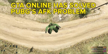 GTA Online has already solved PlayerUnknown's Battlegrounds' AFK farmer problem