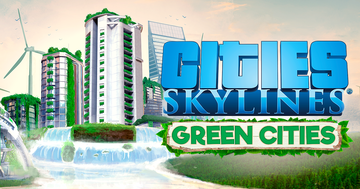 Cities: Skylines' new Green Cities DLC gets an October release date…
