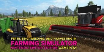 Farming Simulator: Nintendo Switch Edition — fertilize and harvest on the go