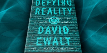 Defying Reality: The oncoming train of virtual reality adventure
