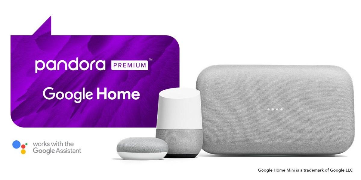 Pandora Premium & Google Assistant
