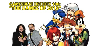 GamesBeat Decides 106: We tackle the games of 2019