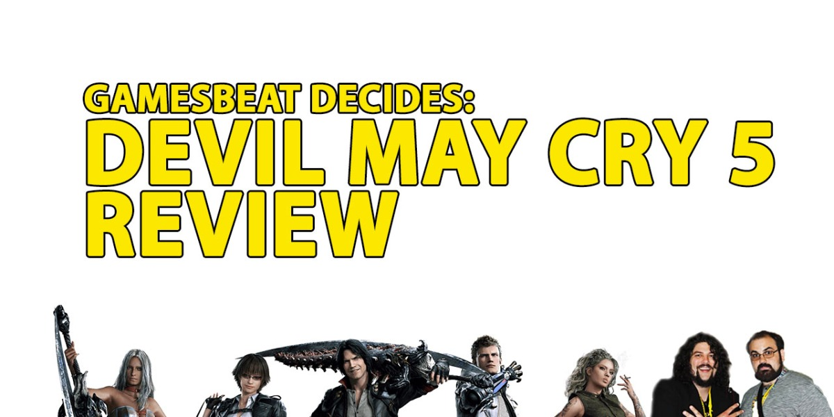 GamesBeat Decides, the internet's No. 1 DmC: Devil May Cry fancast.