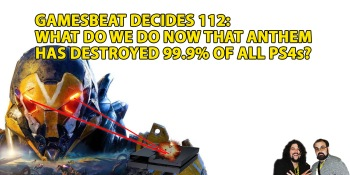 GB Decides 112: Anthem has destroyed 99.9% of all PS4s