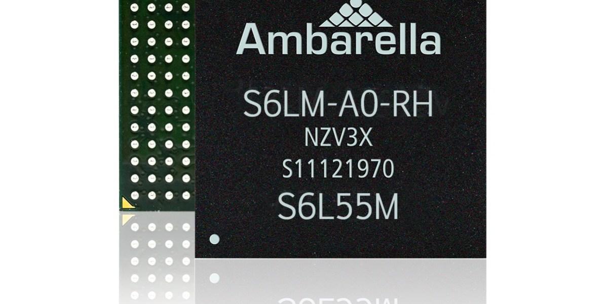 Ambarella's S6LM security camera processor.