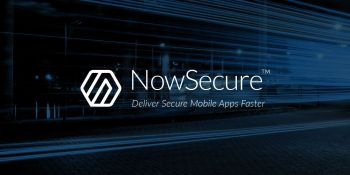 NowSecure raises $15 million to automate mobile app security and privacy testing