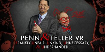 Penn & Teller VR: Pranking your friends has never been this fun