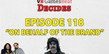 GamesBeat Decides 118: On behalf of the brand