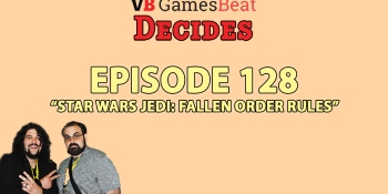 GamesBeat Decides 128: Star Wars Jedi: Fallen Order rules