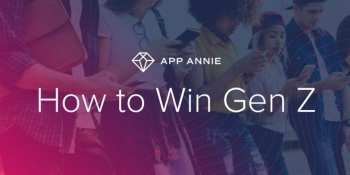 App Annie: How to go after Generation Z